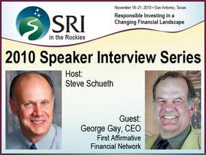... George Gay, about socially responsible investing (SRI) in today's ...